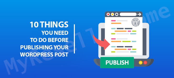 10 Things You Need To Do Before Publishing Your WordPress Post