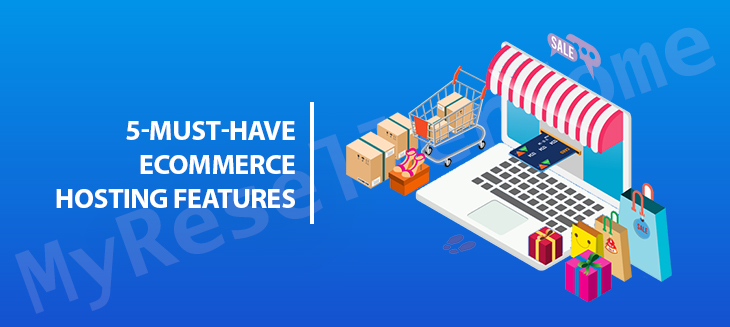 5 Must-Have Ecommerce Hosting Features