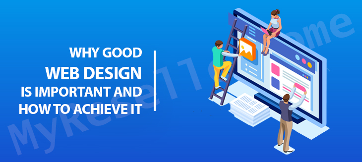 Why Good Web Design Is Important And How To Achieve It