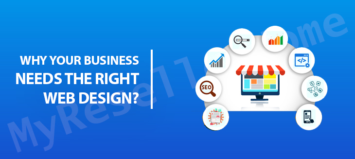 Why Your Business Needs the Right Web Design?
