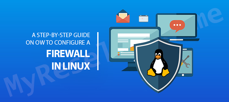 A Step-By-Step Guide on How to Configure a Firewall in Linux