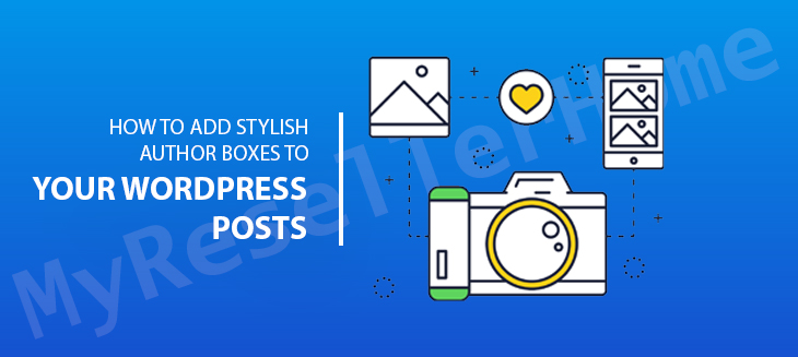 How to Add Stylish Author Boxes to YourWordPress Posts